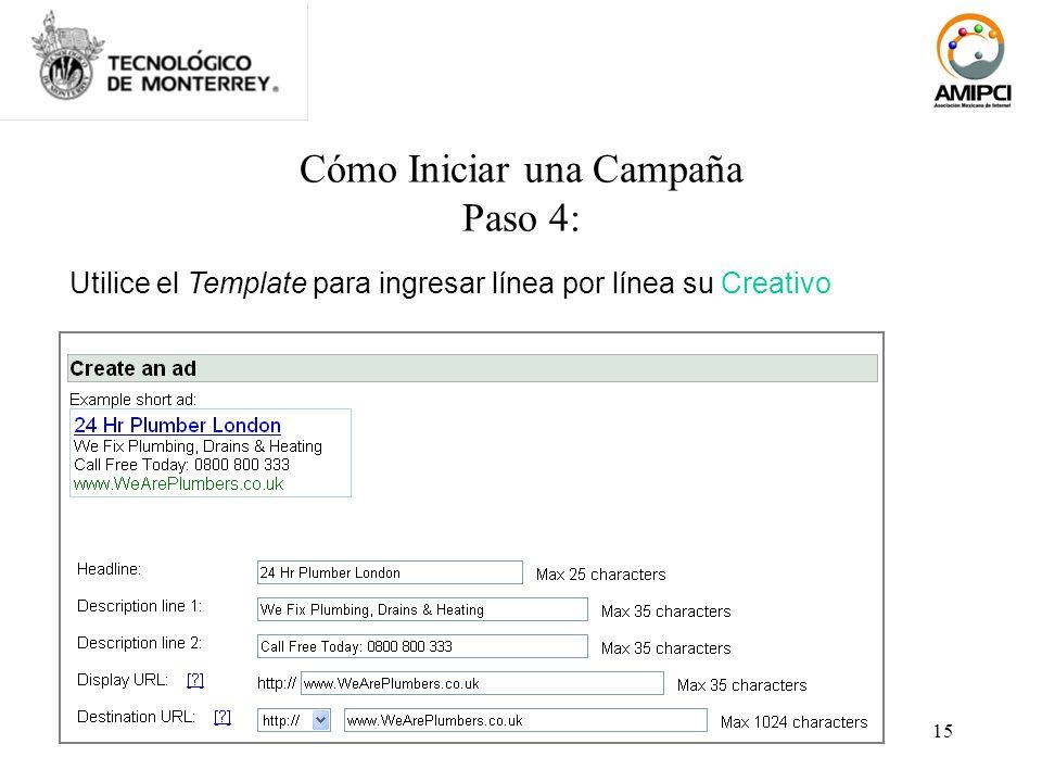 15 Cómo Iniciar una Campaña Paso 4: Utilice el Template para ingresar línea por línea su Creativo
