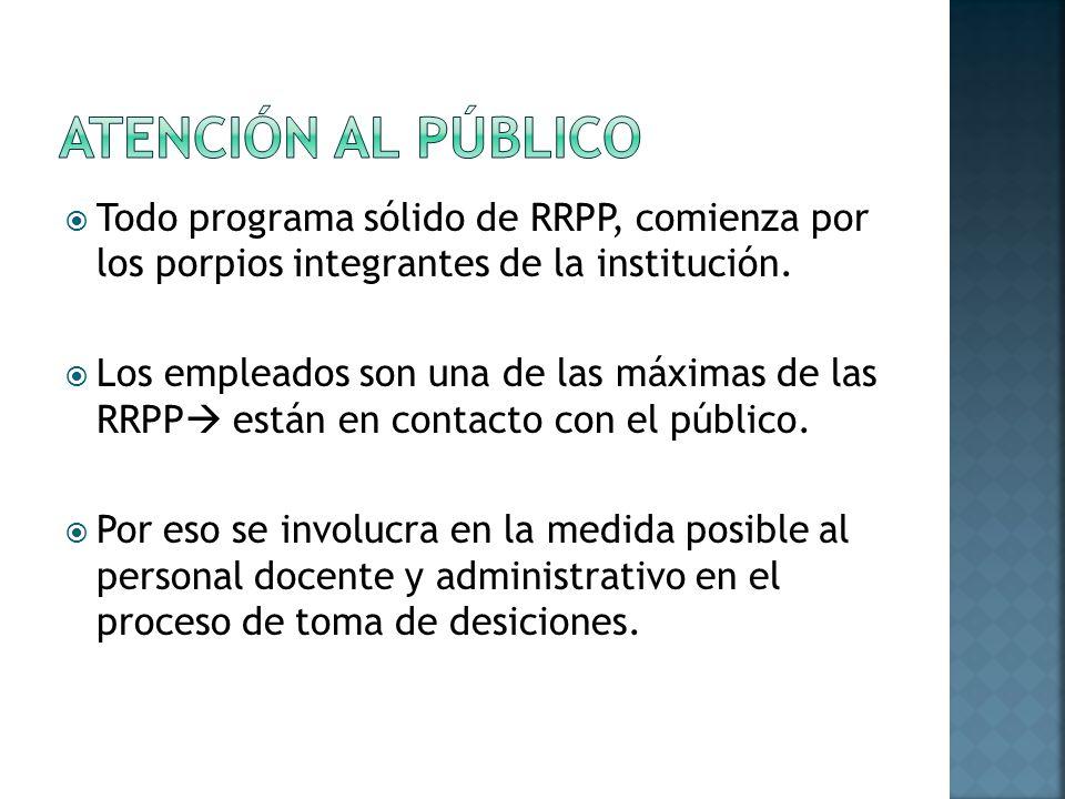 Todo programa sólido de RRPP, comienza por los porpios integrantes de la institución.