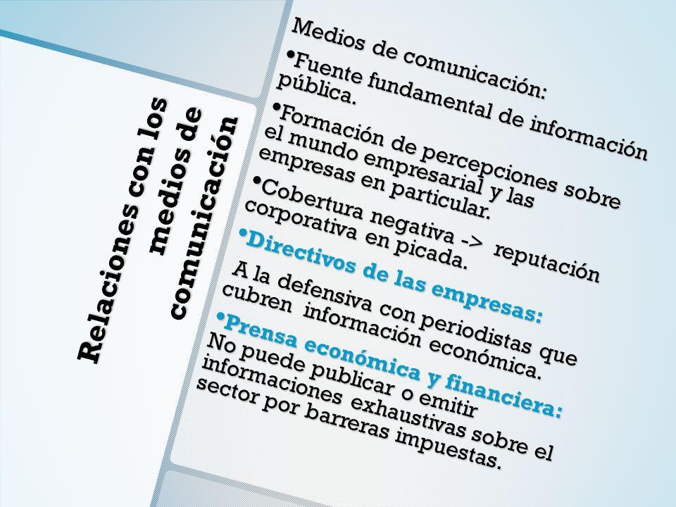 Relaciones con los medios de comunicación Medios de comunicación: Fuente fundamental de información pública. Fuente fundamental de información pública