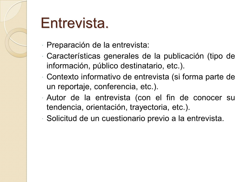 Entrevista. Preparación de la entrevista: Características generales de la publicación (tipo de información, público destinatario, etc.). Contexto info