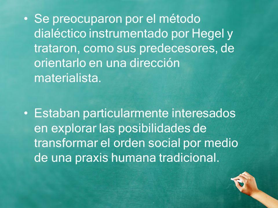 Se preocuparon por el método dialéctico instrumentado por Hegel y trataron, como sus predecesores, de orientarlo en una dirección materialista. Estaba