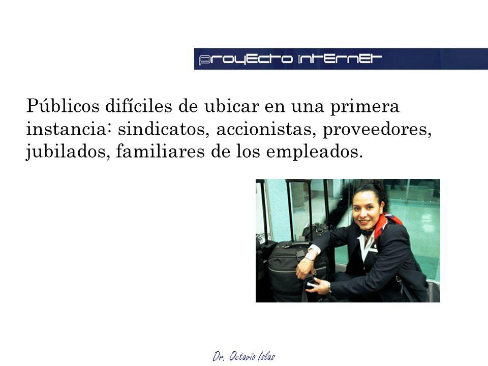 Dr. Octavio Islas Públicos difíciles de ubicar en una primera instancia: sindicatos, accionistas, proveedores, jubilados, familiares de los empleados.