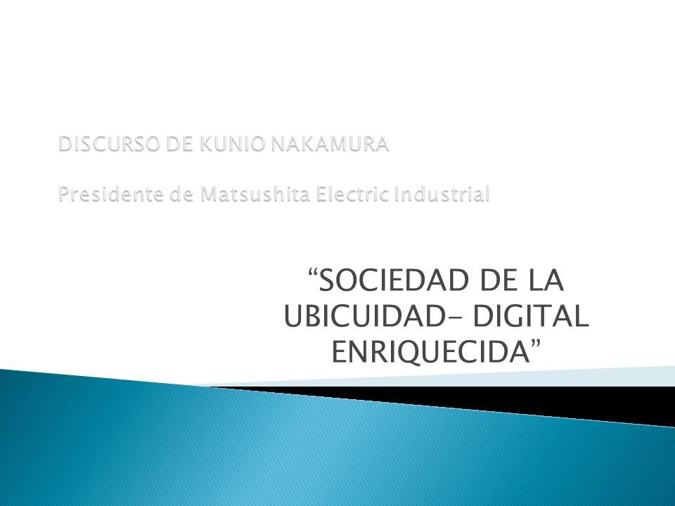 Presidente, Matsushita Electric Industrial Company Nacionalidad: Japón.