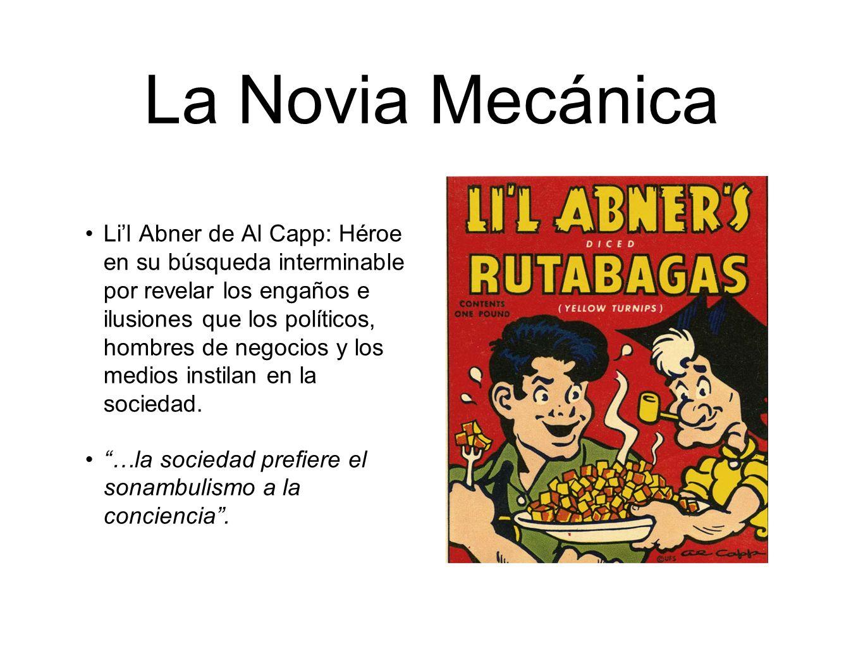 La Novia Mecánica Lil Abner de Al Capp: Héroe en su búsqueda interminable por revelar los engaños e ilusiones que los políticos, hombres de negocios y