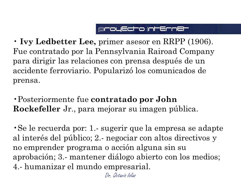 Dr. Octavio Islas Ivy Ledbetter Lee, primer asesor en RRPP (1906). Fue contratado por la Pennsylvania Rairoad Company para dirigir las relaciones con