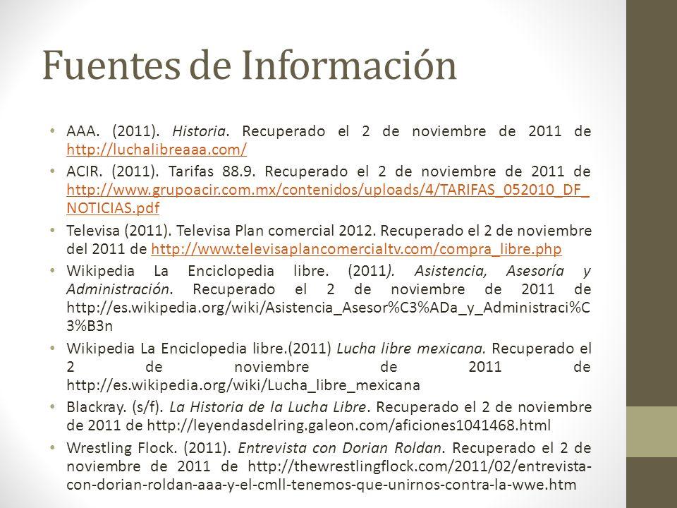 Fuentes de Información AAA. (2011). Historia. Recuperado el 2 de noviembre de 2011 de http://luchalibreaaa.com/ http://luchalibreaaa.com/ ACIR. (2011)