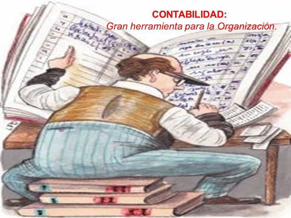 CONTABILIDAD: Gran herramienta para la Organización.