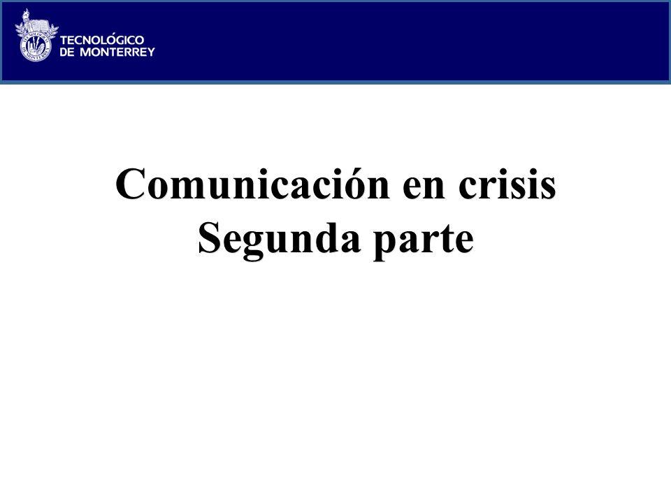 Click to edit Master title style C A M P U S E S T A D O D E M É X I C O GRUPO CONSULTORÍA ESTRATÉGICA Comunicación en crisis Segunda parte