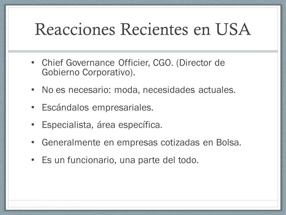 Reacciones Recientes en USA Chief Governance Officier, CGO. (Director de Gobierno Corporativo). No es necesario: moda, necesidades actuales. Escándalo