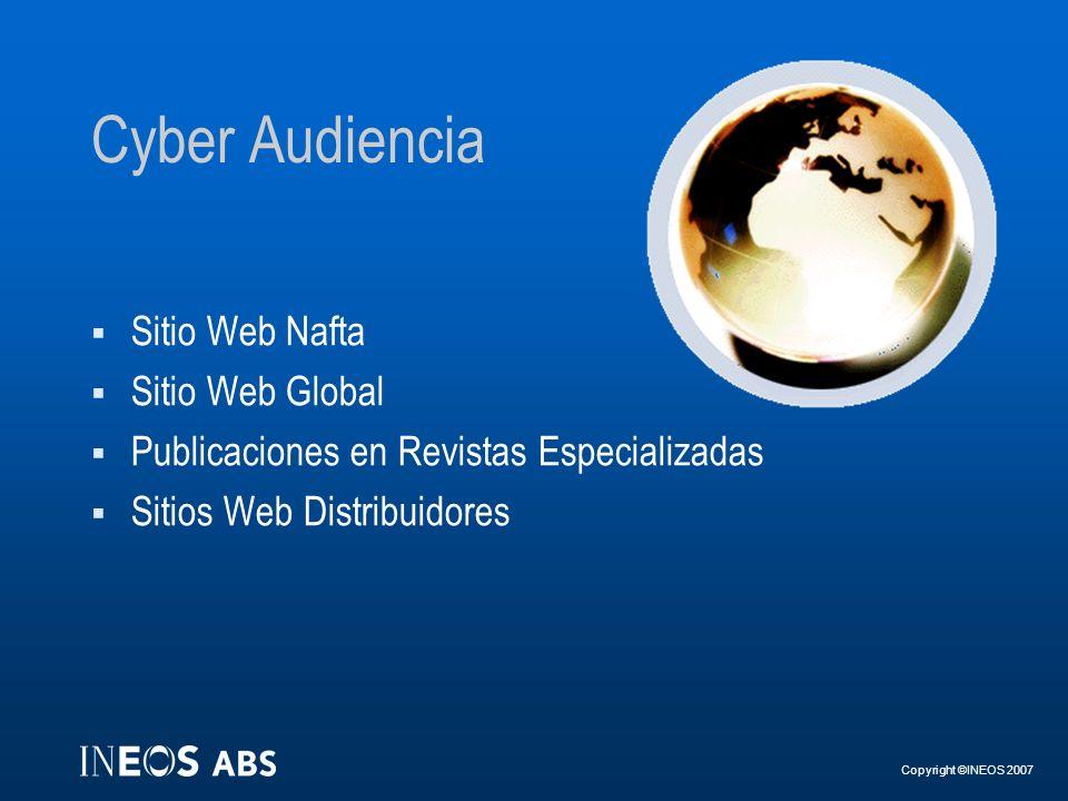 Copyright ©INEOS 2007 Cyber Audiencia Sitio Web Nafta Sitio Web Global Publicaciones en Revistas Especializadas Sitios Web Distribuidores