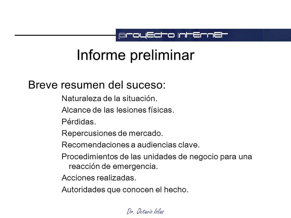 Dr. Octavio Islas Informe preliminar Breve resumen del suceso: Naturaleza de la situación. Alcance de las lesiones físicas. Pérdidas. Repercusiones de