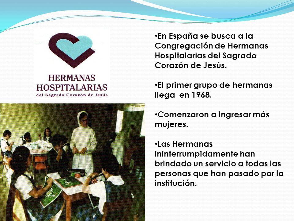 En España se busca a la Congregación de Hermanas Hospitalarias del Sagrado Corazón de Jesús. El primer grupo de hermanas llega en 1968. Comenzaron a i