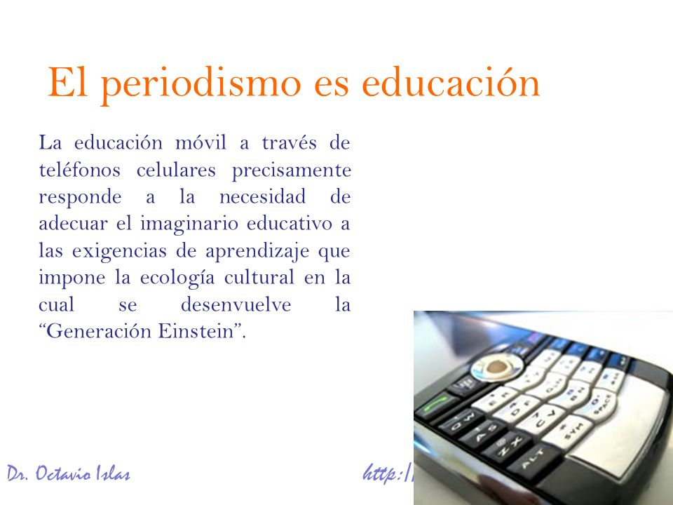La educación móvil a través de teléfonos celulares precisamente responde a la necesidad de adecuar el imaginario educativo a las exigencias de aprendi