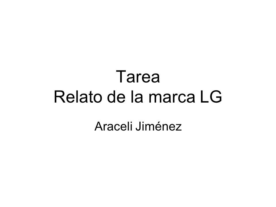 Tarea Relato de la marca LG Araceli Jiménez