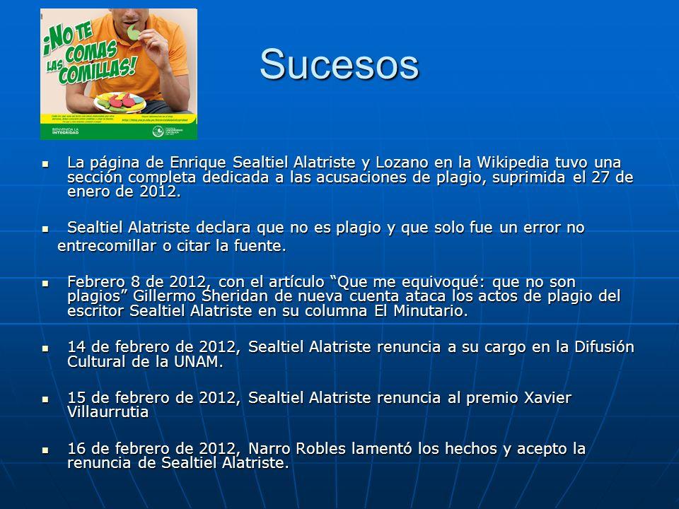 Sucesos La página de Enrique Sealtiel Alatriste y Lozano en la Wikipedia tuvo una sección completa dedicada a las acusaciones de plagio, suprimida el