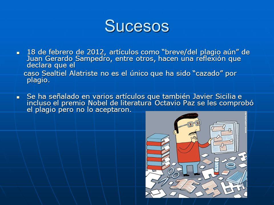 Sucesos 18 de febrero de 2012, artículos como breve/del plagio aún de Juan Gerardo Sampedro, entre otros, hacen una reflexión que declara que el 18 de