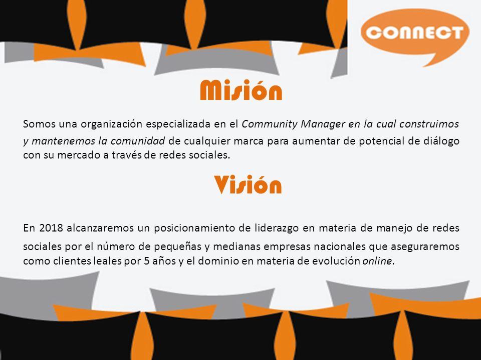 Misión Somos una organización especializada en el Community Manager en la cual construimos y mantenemos la comunidad de cualquier marca para aumentar de potencial de diálogo con su mercado a través de redes sociales.