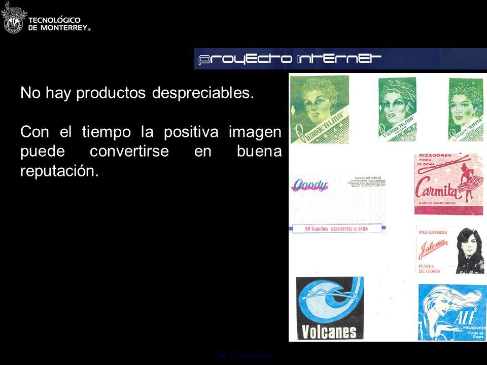 Dr.Octavio Islas No hay productos despreciables.