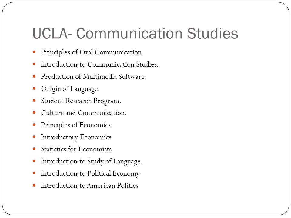 UCLA- Communication Studies Introduction to Programming Intermediate Programming Advanced Programming Principles of Java Advanced Aspects of Java Language with Applications Programming for the Internet and Multimedia Introductory Psychology Introductory Sociology Conversation and Societ Elementary Statistics Introduction to Statistical Methods for Business and Economics