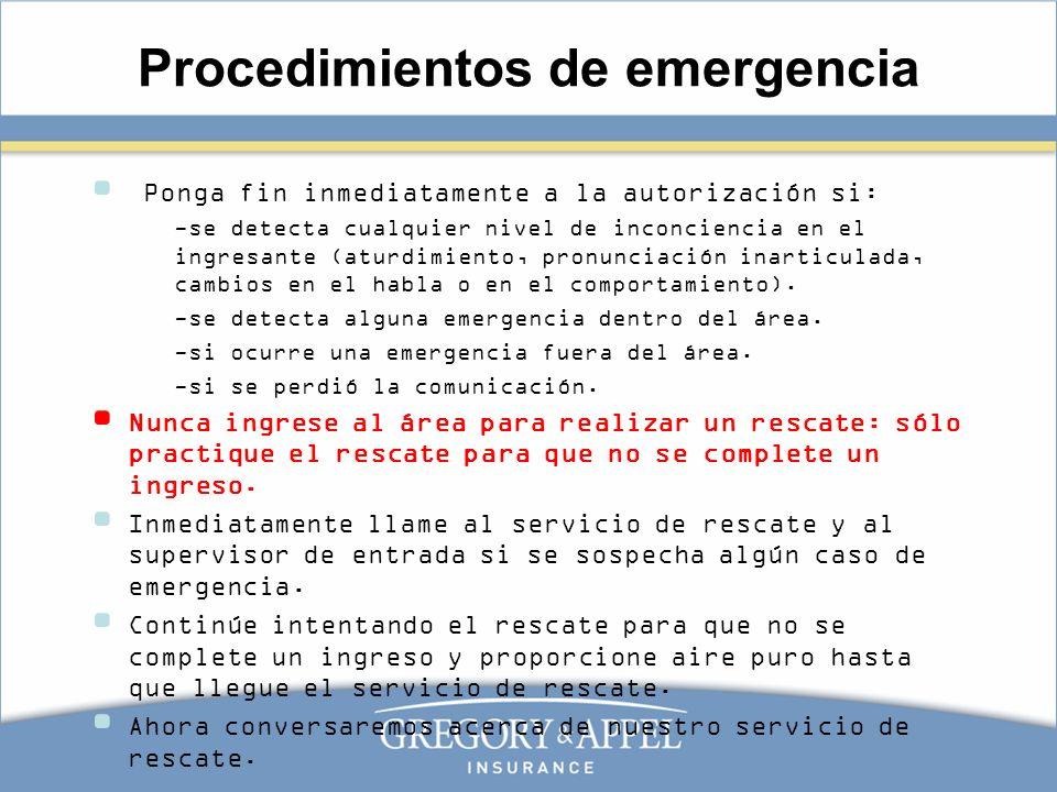 Procedimientos de emergencia Ponga fin inmediatamente a la autorización si: -se detecta cualquier nivel de inconciencia en el ingresante (aturdimiento