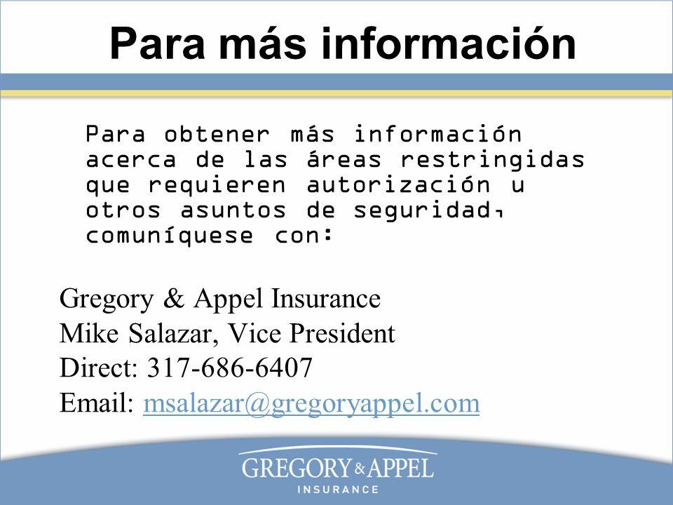 Para más información Para obtener más información acerca de las áreas restringidas que requieren autorización u otros asuntos de seguridad, comuníques