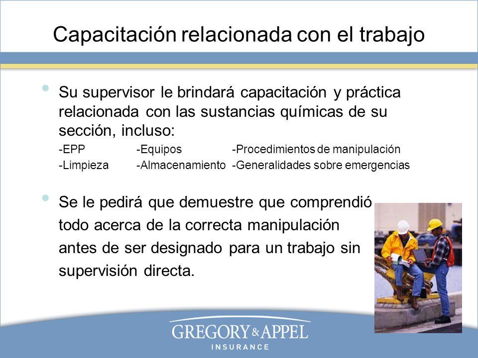 Capacitación relacionada con el trabajo Su supervisor le brindará capacitación y práctica relacionada con las sustancias químicas de su sección, inclu