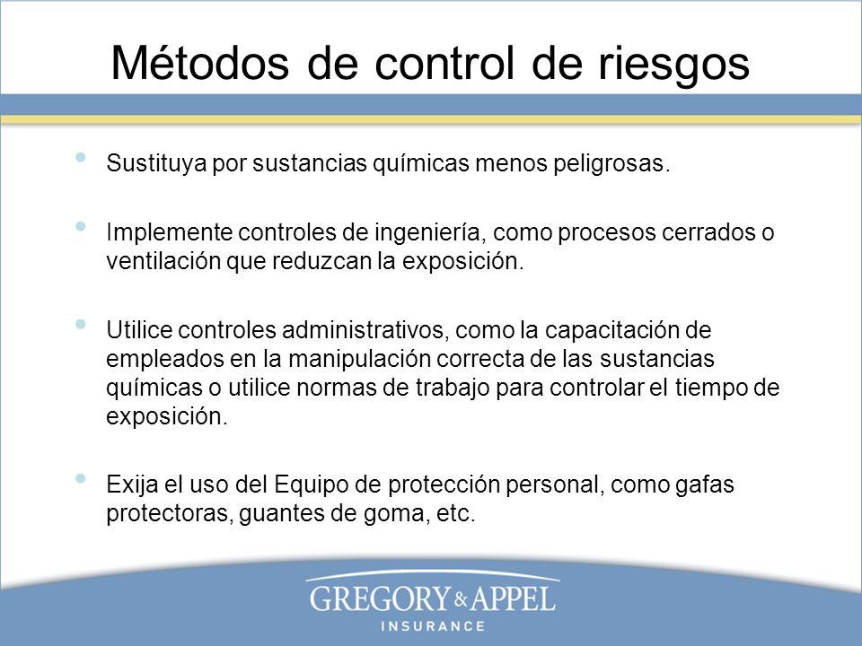Métodos de control de riesgos Sustituya por sustancias químicas menos peligrosas. Implemente controles de ingeniería, como procesos cerrados o ventila