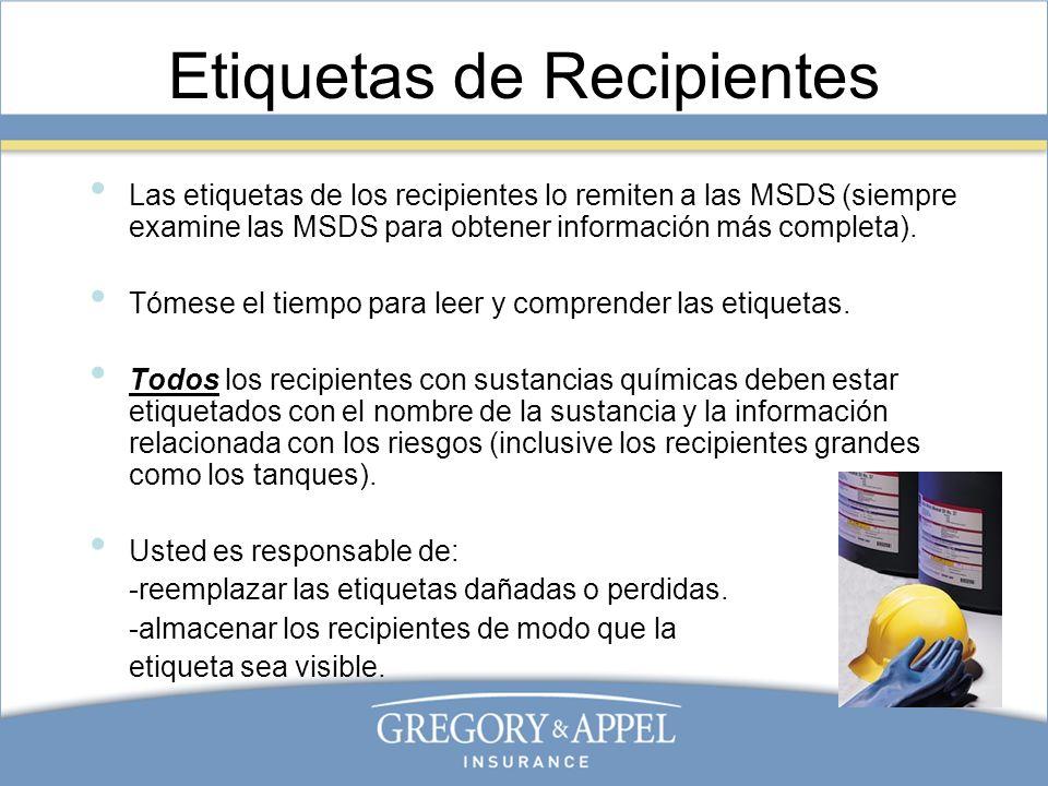 Etiquetas de Recipientes Las etiquetas de los recipientes lo remiten a las MSDS (siempre examine las MSDS para obtener información más completa). Tóme