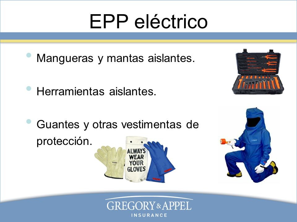 EPP eléctrico Mangueras y mantas aislantes. Herramientas aislantes. Guantes y otras vestimentas de protección.