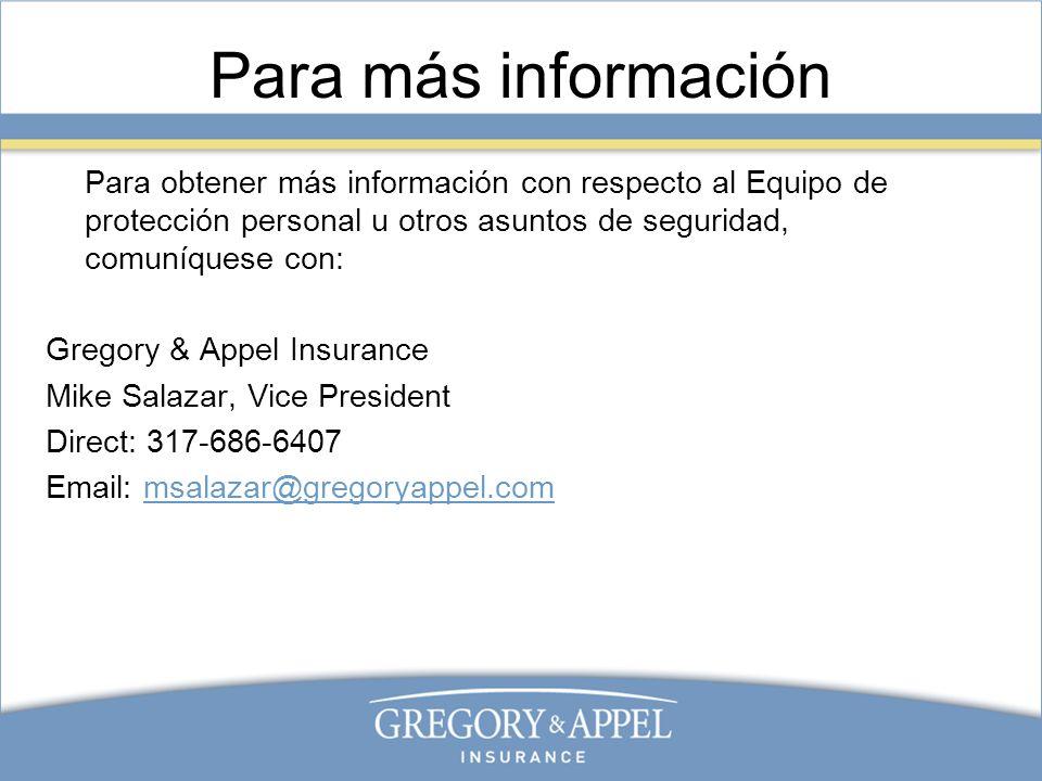 Para más información Para obtener más información con respecto al Equipo de protección personal u otros asuntos de seguridad, comuníquese con: Gregory