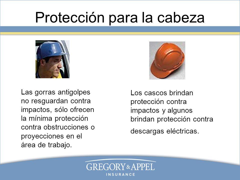 Protección para la cabeza Los cascos brindan protección contra impactos y algunos brindan protección contra descargas eléctricas. Las gorras antigolpe