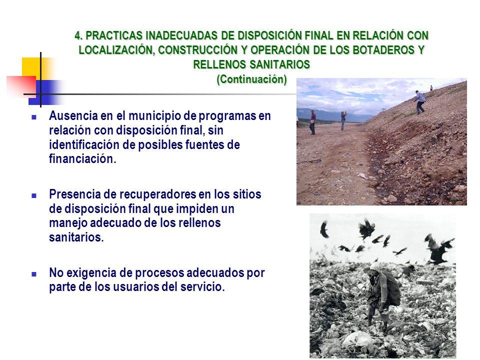 4. PRACTICAS INADECUADAS DE DISPOSICIÓN FINAL EN RELACIÓN CON LOCALIZACIÓN, CONSTRUCCIÓN Y OPERACIÓN DE LOS BOTADEROS Y RELLENOS SANITARIOS (Continuac
