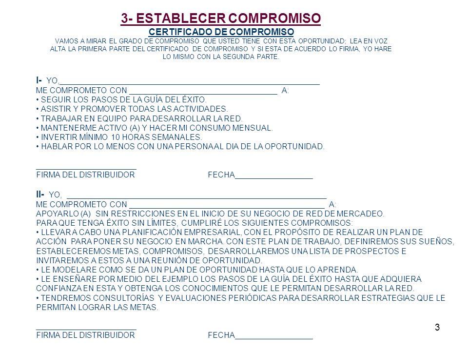 3 3- ESTABLECER COMPROMISO CERTIFICADO DE COMPROMISO VAMOS A MIRAR EL GRADO DE COMPROMISO QUE USTED TIENE CON ESTA OPORTUNIDAD; LEA EN VOZ ALTA LA PRI