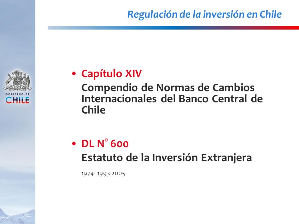 Capítulo XIV Compendio de Normas de Cambios Internacionales del Banco Central de Chile DL N° 600 Estatuto de la Inversión Extranjera 1974- 1993-2005 R