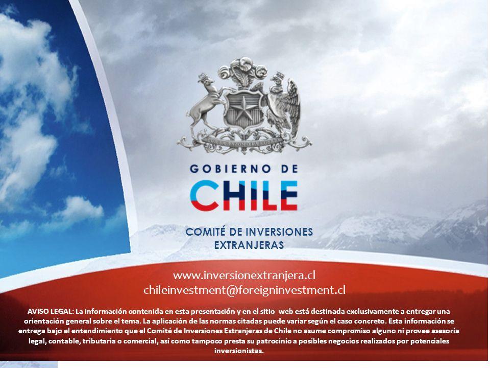 COMITÉ DE INVERSIONES EXTRANJERAS www.inversionextranjera.cl chileinvestment@foreigninvestment.cl AVISO LEGAL: La información contenida en esta presen