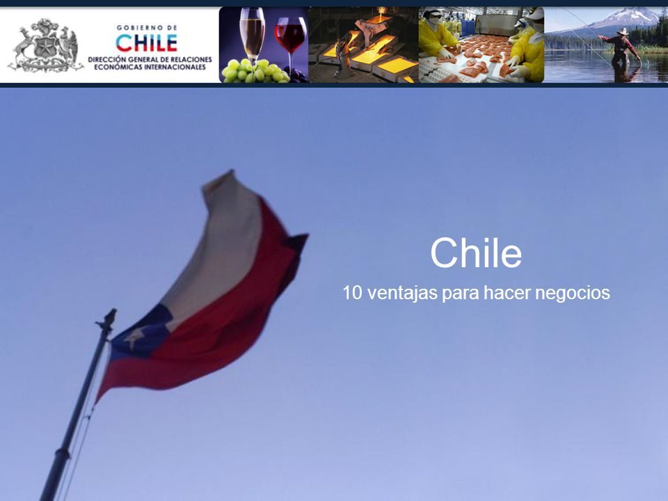 Chile 10 ventajas para hacer negocios