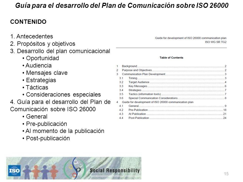 15 CONTENIDO 1. Antecedentes 2. Propósitos y objetivos 3.