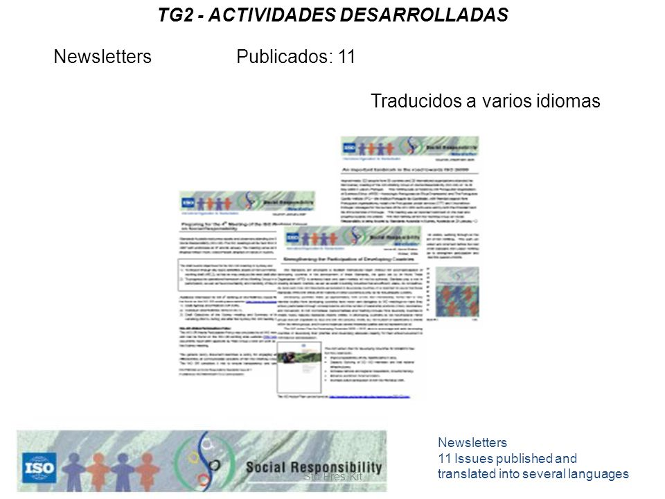 Std Pres Kit Newsletters 11 Issues published and translated into several languages Mayo 2006 TG2 - ACTIVIDADES DESARROLLADAS Newsletters Publicados: 11 Traducidos a varios idiomas