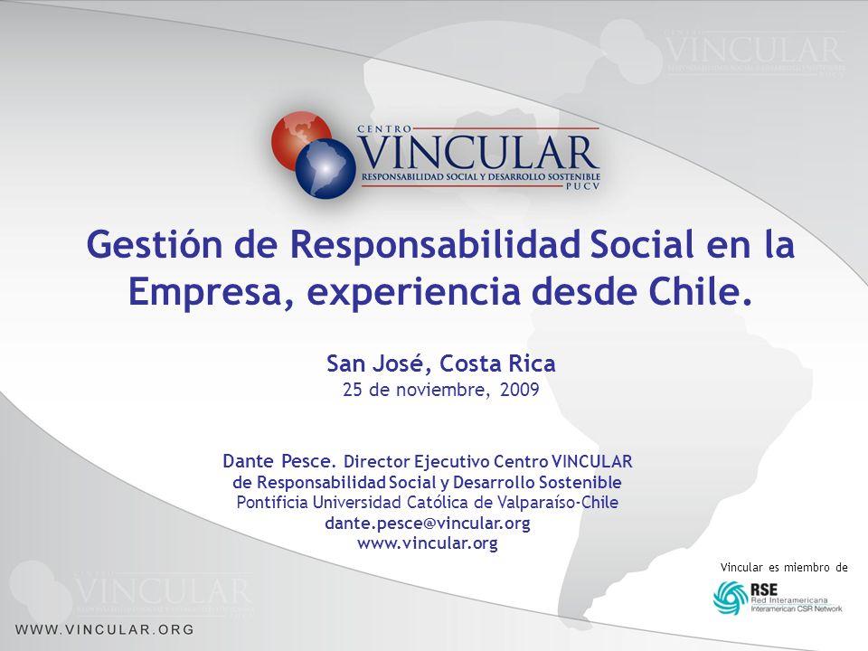 1 Vincular es miembro de Dante Pesce. Director Ejecutivo Centro VINCULAR de Responsabilidad Social y Desarrollo Sostenible Pontificia Universidad Cató