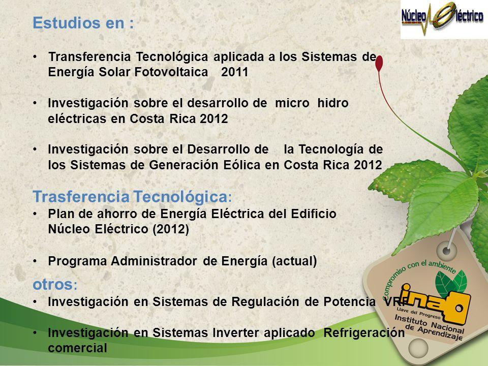 Estudios en : Transferencia Tecnológica aplicada a los Sistemas de Energía Solar Fotovoltaica 2011 Investigación sobre el desarrollo de micro hidro el