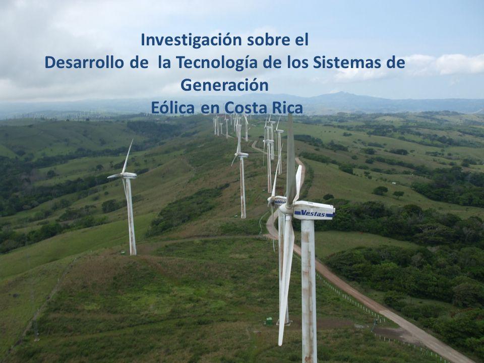 Investigación sobre el Desarrollo de la Tecnología de los Sistemas de Generación Eólica en Costa Rica