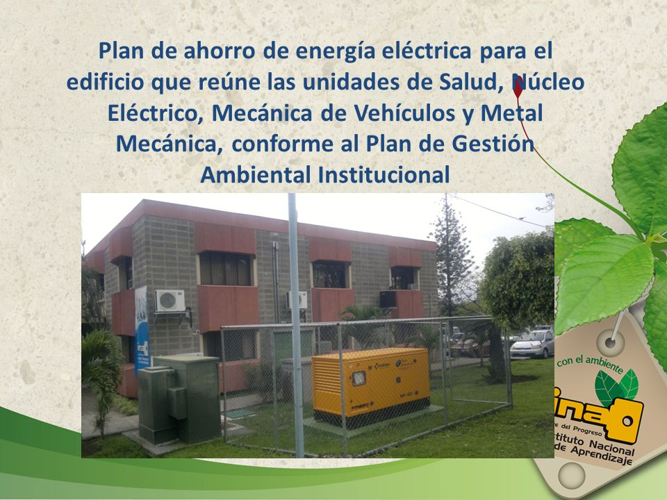 Plan de ahorro de energía eléctrica para el edificio que reúne las unidades de Salud, Núcleo Eléctrico, Mecánica de Vehículos y Metal Mecánica, confor