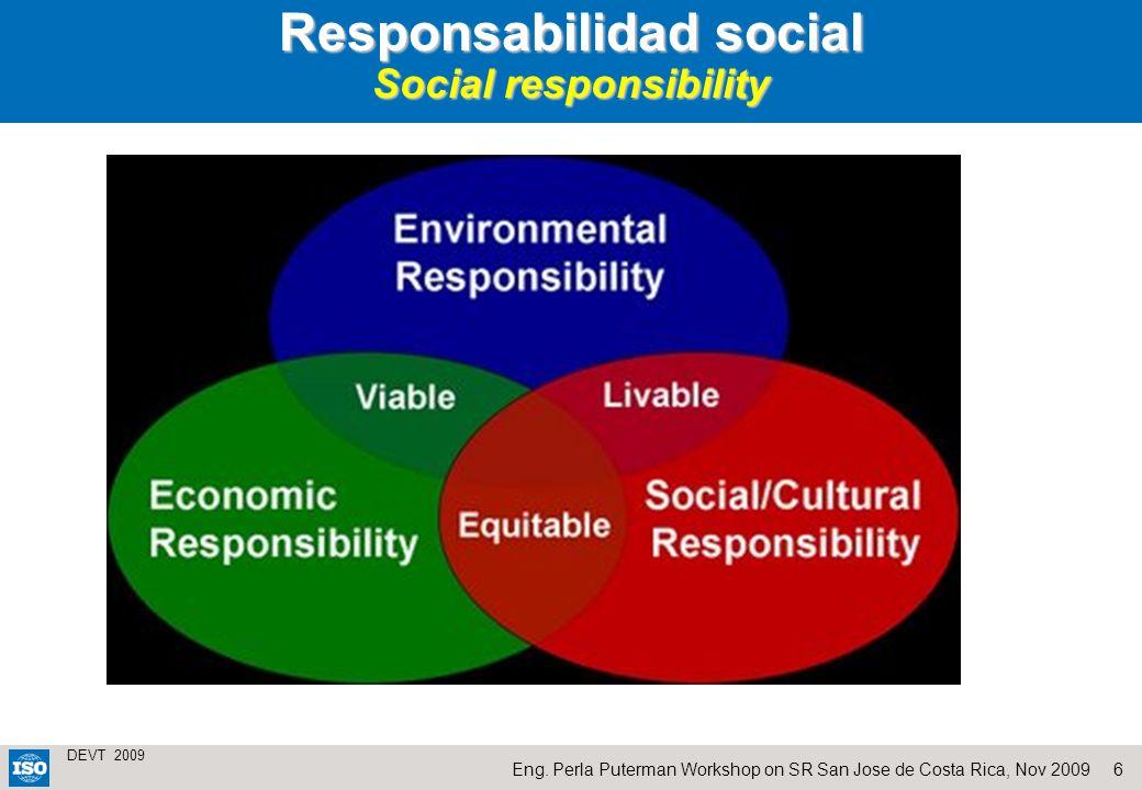 6 DEVT 2009 Eng. Perla Puterman Workshop on SR San Jose de Costa Rica, Nov 2009 Responsabilidad social Social responsibility Económico Equitativo Sost