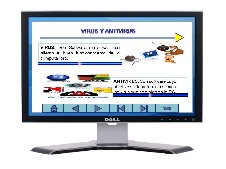 Panel de control VIRUS: Son Software maliciosos que alteran el buen funcionamiento de la computadora. ANTIVIRUS: Son software cuyo objetivo es desinfe