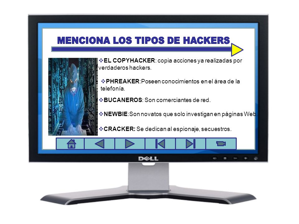 EL COPYHACKER EL COPYHACKER: copia acciones ya realizadas por verdaderos hackers. BUCANEROS: Son comerciantes de red. PHREAKER:Poseen conocimientos en