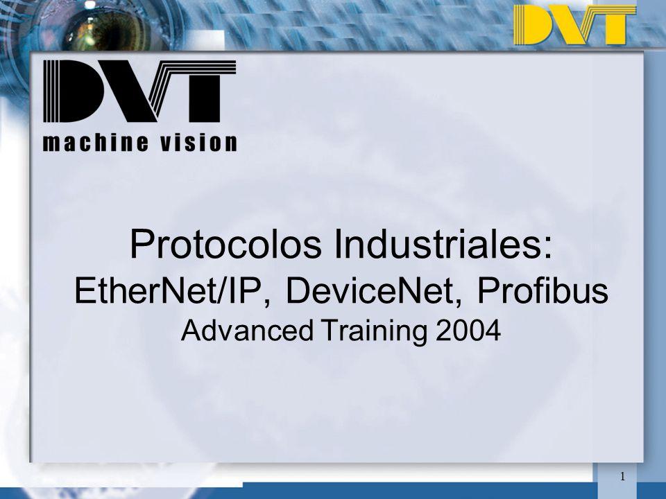 1 Protocolos Industriales: EtherNet/IP, DeviceNet, Profibus Advanced Training 2004
