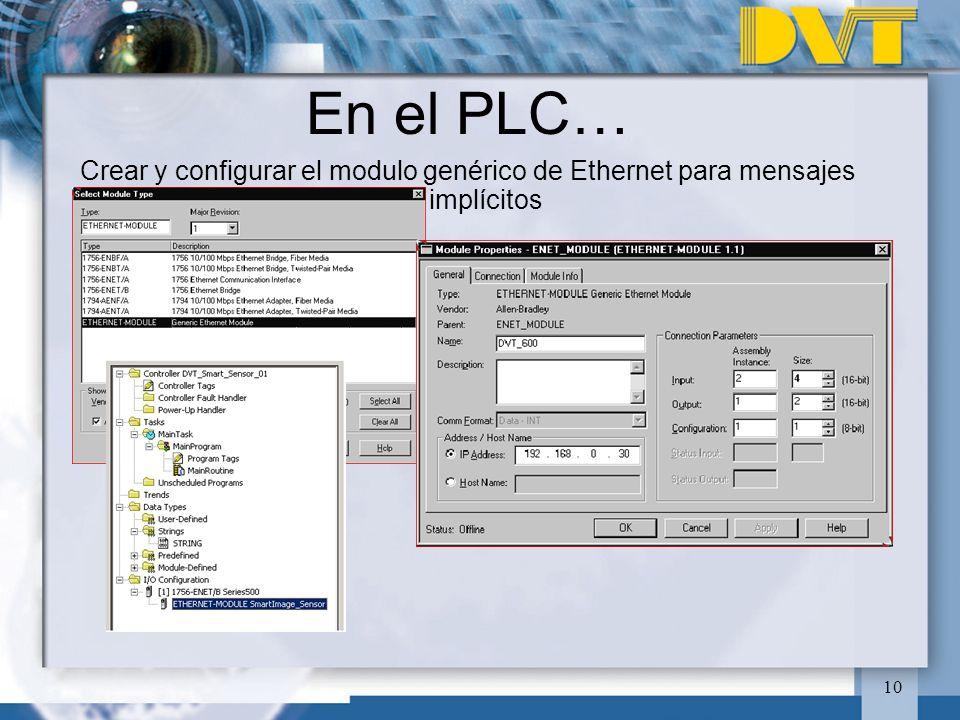 10 En el PLC… Crear y configurar el modulo genérico de Ethernet para mensajes implícitos
