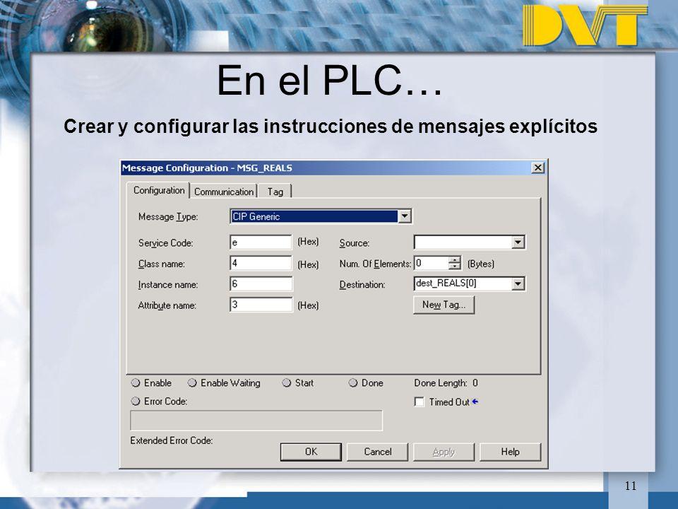 11 En el PLC… Crear y configurar las instrucciones de mensajes explícitos