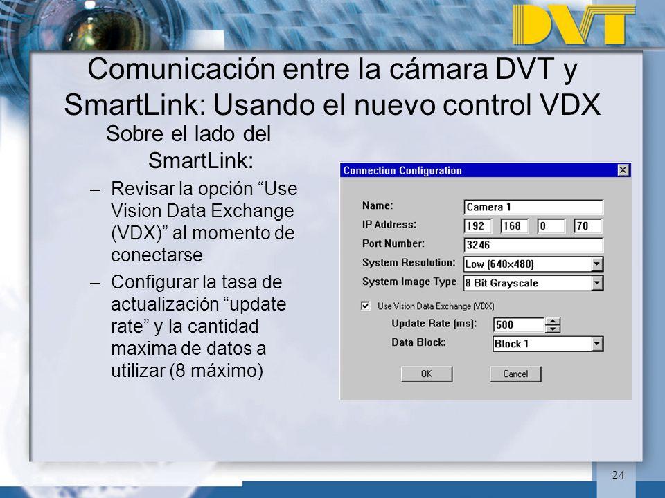 24 Sobre el lado del SmartLink: –Revisar la opción Use Vision Data Exchange (VDX) al momento de conectarse –Configurar la tasa de actualización update