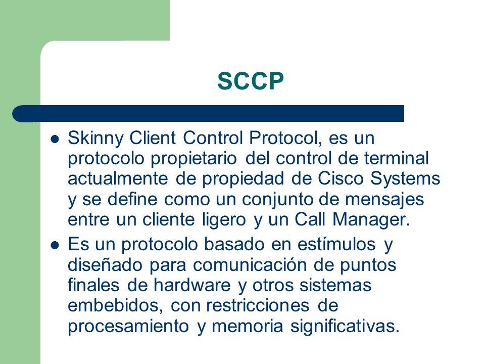 SCCP Skinny Client Control Protocol, es un protocolo propietario del control de terminal actualmente de propiedad de Cisco Systems y se define como un